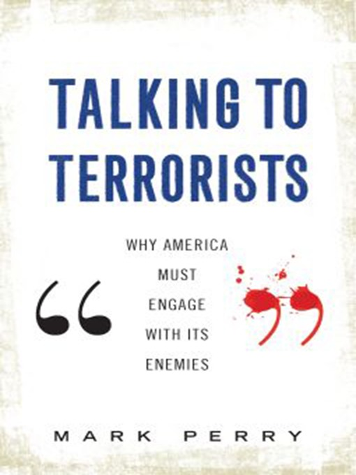 Title details for Talking to Terrorists by Mark Perry - Wait list